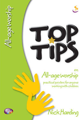 Top Tips on All-age Worship - Top Tips (Paperback)