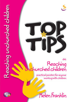 Top Tips on Reaching Unchurched Children - Top Tips (Paperback)