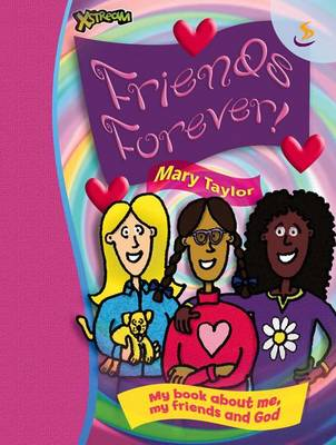 Friends Forever: My Book About Me, My Friends and God - Xstream (Spiral bound)