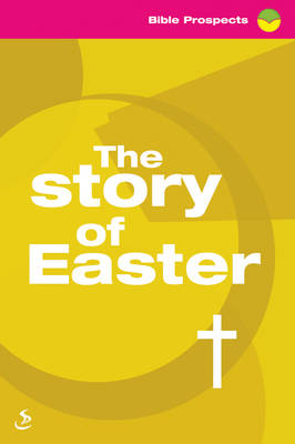 The Story of Easter - Bible Prospects (Paperback)