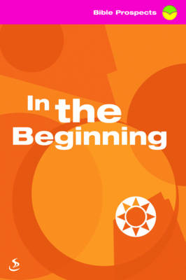 In the Beginning - Bible Prospects (Paperback)