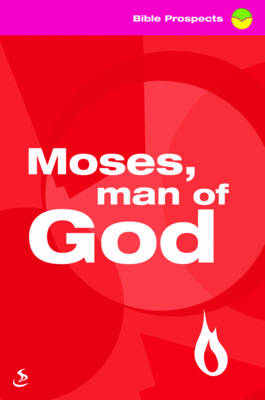 Moses, Man of God - Bible Prospects (Paperback)