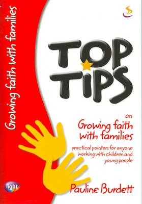 Top Tips on Growing Faith with Families - Top Tips (Paperback)
