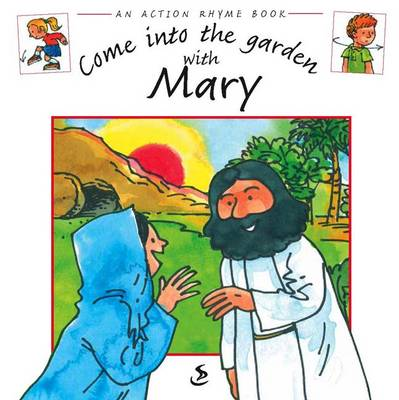 Come into the Garden with Mary - Action Rhyme Books (Paperback)