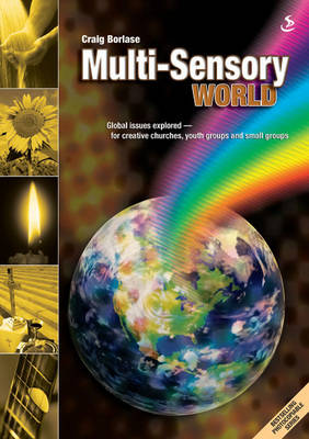 Multi-sensory World: Global Issues Explored - For Creative Churches, Youth Groups and Small Groups - Multi-Sensory (Paperback)