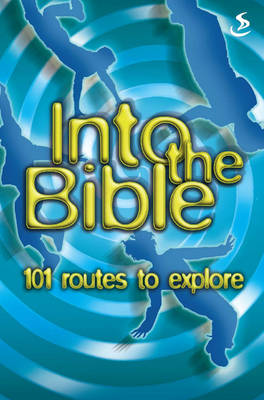 Into the Bible: 101 Routes to Explore