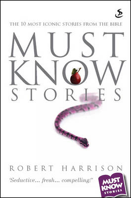 Must Know Stories: The 10 Most Iconic Stories from the Bible - Must Know Stories (Paperback)