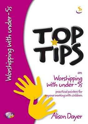 Top Tips on Worshipping with Under-5s - Top Tips (Paperback)