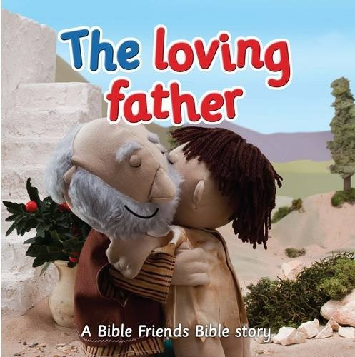 The Loving Father - Bible Friends (Board book)