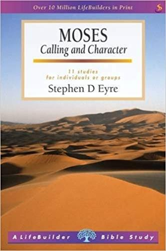 Moses: Calling and Character - LifeBuilder Bible Study (Paperback)