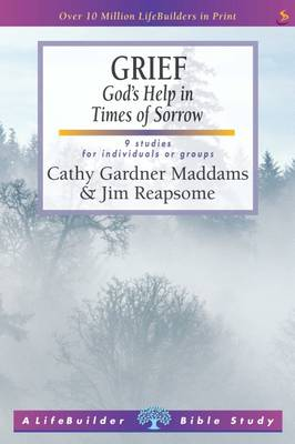 Grief: God's Help in Times of Sorrow - LifeBuilder Bible Study (Paperback)