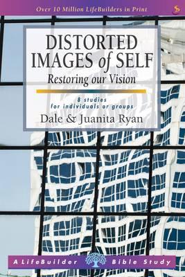 Distorted Images of Self - LifeBuilder Bible Study (Paperback)