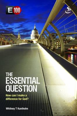 The Essential Question: How Can I Make a Difference for God - E100 4 (Paperback)