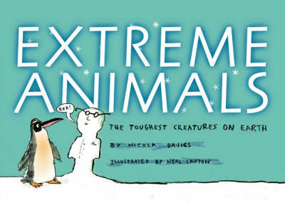 Extreme Animals: The Toughest Creatures on Earth - Animal Science (Hardback)