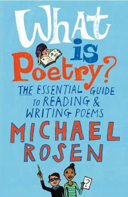 What Is Poetry?: The Essential Guide to Reading and Writing Poems (Paperback)