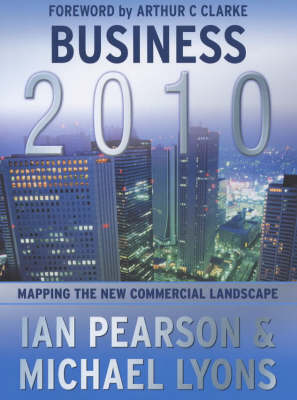 Business 2010: Mapping the New Commercial Landscape (Hardback)