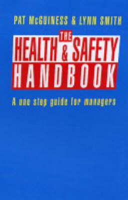 The Health and Safety Handbook: A One-stop Guide for Managers (Paperback)