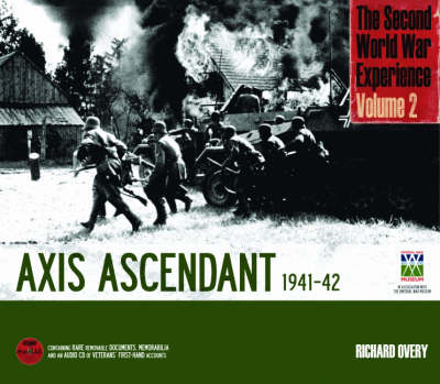 The Second World War Experience: Axis Ascendant 1941-42 (Hardback)
