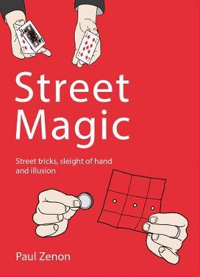 Street Magic: Street tricks, sleight of hand and illusion (Paperback)
