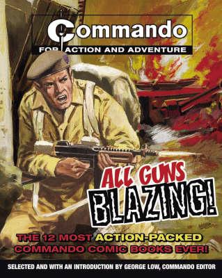 """""""Commando"""": All Guns Blazing (Paperback)"""
