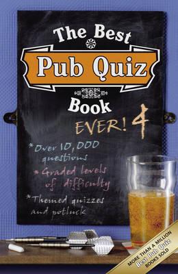 The Best Pub Quiz Book Ever! 4 (Paperback)