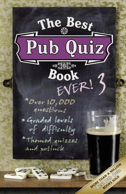 The Best Pub Quiz Book Ever! 3: 3 (Paperback)