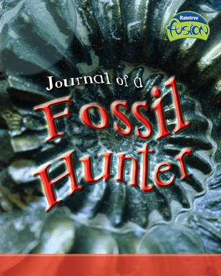 Journal of a Fossil Hunter - Raintree Fusion: Geography (Paperback)
