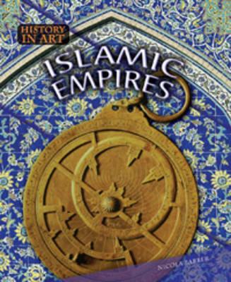 Islamic Empires - History in Art (Paperback)