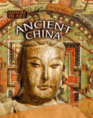Ancient China - History in Art (Paperback)