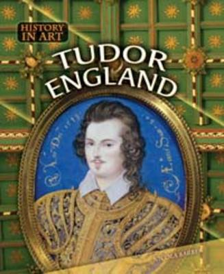 Tudor England - History in Art (Paperback)