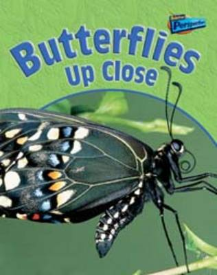 Butterflies Up Close - Raintree Perspectives: Minibeasts Up Close (Paperback)