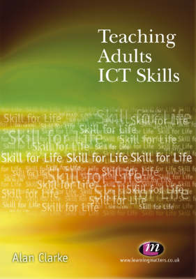Teaching Adults ICT Skills - Further Education Series (Paperback)