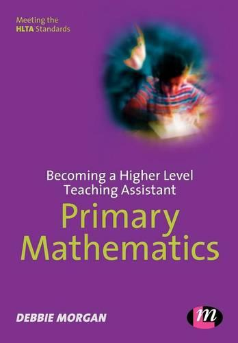 Becoming a Higher Level Teaching Assistant: Primary Mathematics - Higher Level Teaching Assistants Series (Paperback)