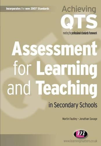 Assessment for Learning and Teaching in Secondary Schools - Achieving QTS Series (Paperback)