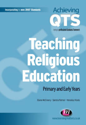 Teaching Religious Education: Primary and Early Years - Achieving QTS Series (Paperback)