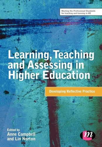 Learning, Teaching and Assessing in Higher Education: Developing Reflective Practice - Teaching in Higher Education Series (Paperback)