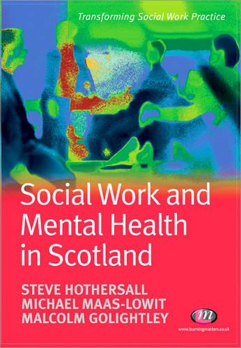 Social Work and Mental Health in Scotland - Transforming Social Work Practice Series (Paperback)