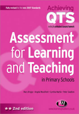 Assessment for Learning and Teaching in Primary Schools - Achieving QTS Series (Paperback)