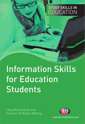 Information Skills for Education Students - Study Skills in Education Series (Paperback)