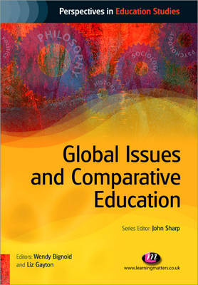 Global Issues and Comparative Education - Perspectives in Education Studies Series (Paperback)