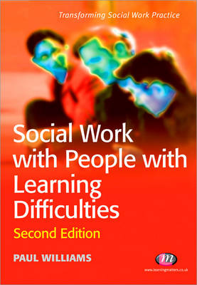 Social Work with People with Learning Difficulties - Transforming Social Work Practice Series (Paperback)