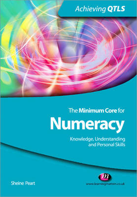 The Minimum Core for Numeracy: Knowledge, Understanding and Personal Skills - Achieving QTLS Series (Paperback)