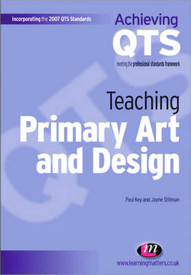 Teaching Primary Art and Design - Achieving QTS Series (Paperback)