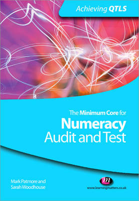 The Minimum Core for Numeracy: Audit and Test - Achieving QTLS Series (Paperback)
