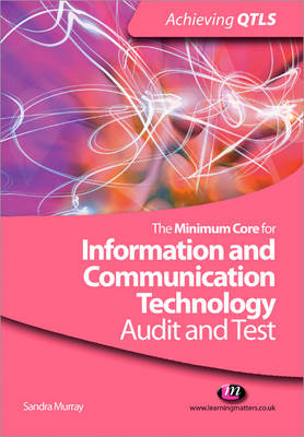 The Minimum Core for Information and Communication Technology: Audit and Test - Achieving QTLS Series (Paperback)
