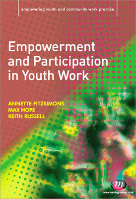 Empowerment and Participation in Youth Work - Empowering Youth and Community Work PracticeyLM Series (Paperback)