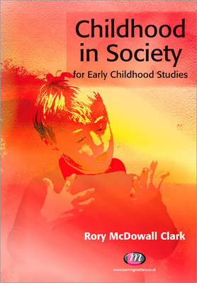 Childhood in Society for Early Childhood Studies - Early Childhood Studies Series (Paperback)