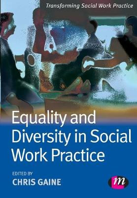 Equality and Diversity in Social Work Practice - Transforming Social Work Practice Series (Paperback)