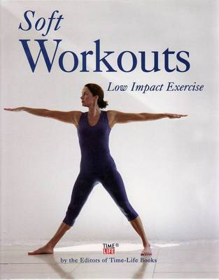 Fitness and Health Soft Workouts: Low Impact Exercise (Hardback)