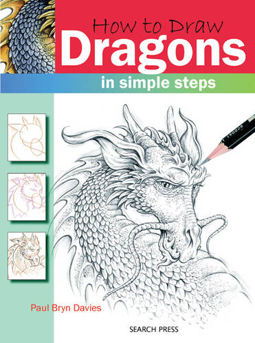 How to Draw: Dragons: In Simple Steps - How to Draw (Paperback)